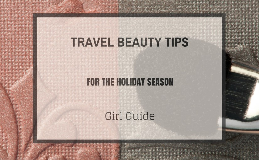 travel beauty tips for the festive season