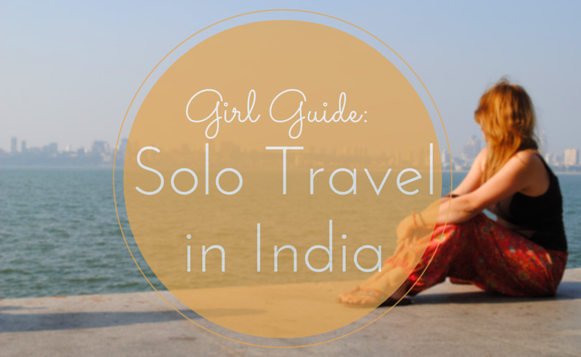 Girl Guide: Solo Female Travel in India